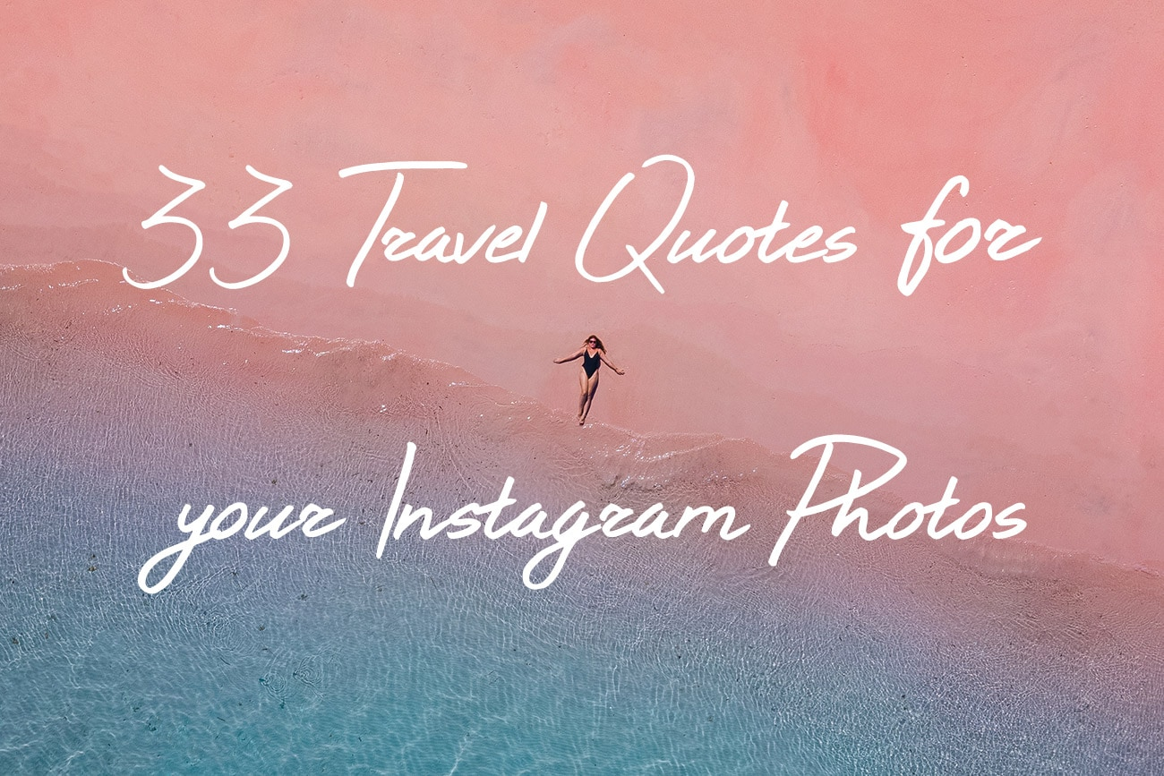 33 Travel Quotes For Your Instagram Photos - I, Wanderlista